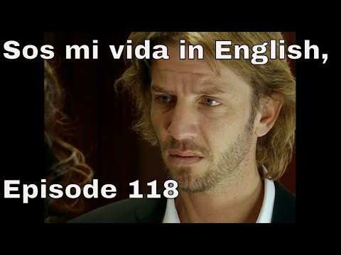 You are the one (Sos mi vida) episode 118 in english