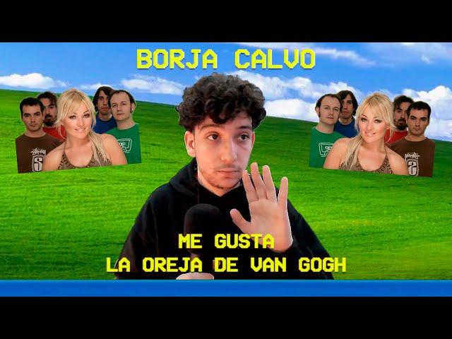 Borja Calvo: Me gusta La Oreja de Van Gogh | VentanasXP