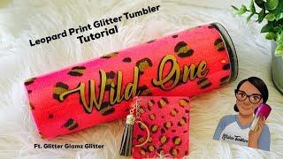 Glittered Leopard Print Tumbler Tutorial|No Talking|ASMR|Music