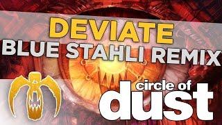 Circle of Dust - Deviate (Blue Stahli Remix)