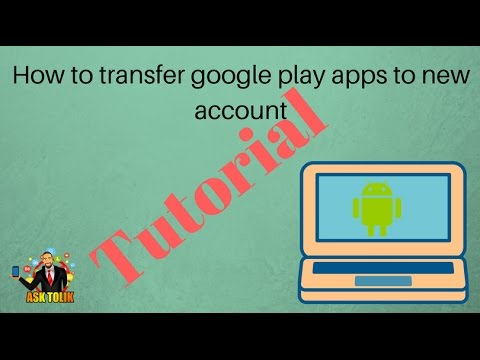 How to transfer google play apps to new account