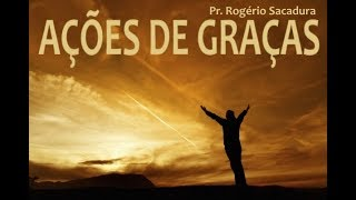 IGREJA UNIDADE DE CRISTO / Ações de Graças - Pr. Rogério Sacadura