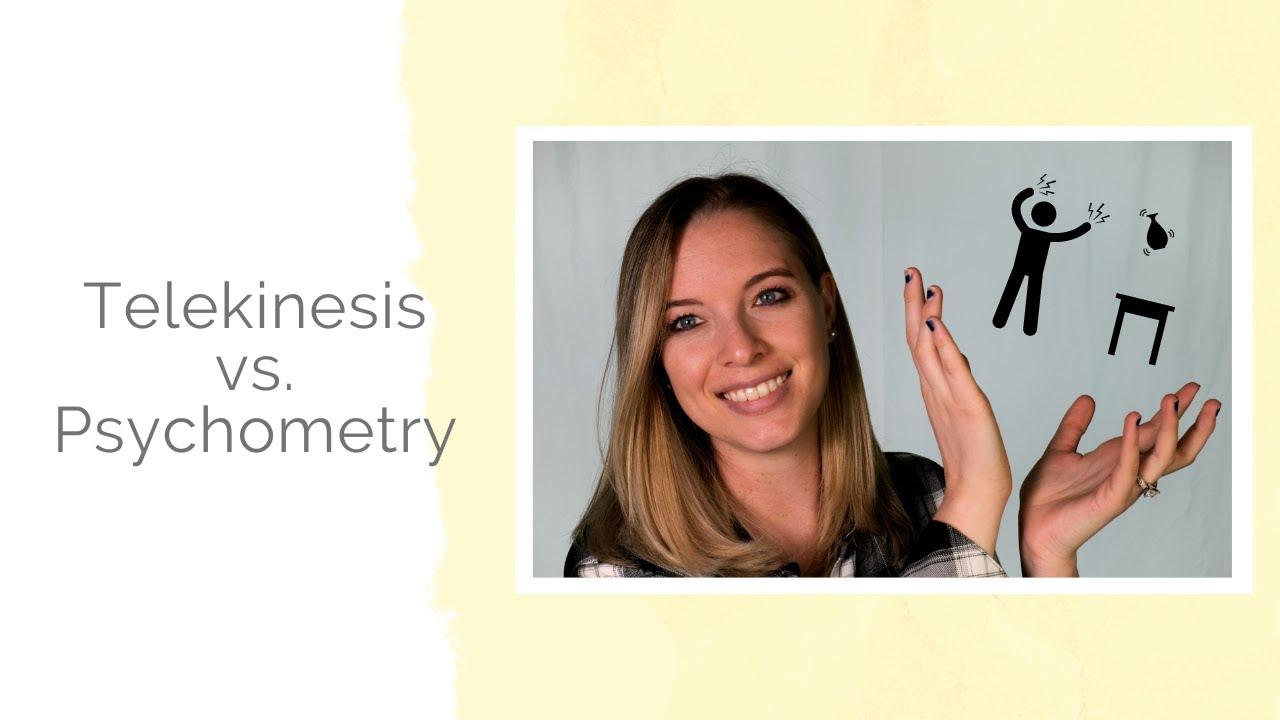 Telekinesis vs. Psychometry