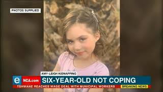 Amy-Leigh 'not coping' after kidnapping