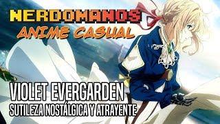 Violet Evergarden - Sutileza Nostálgica y Atrayente | Anime Casual