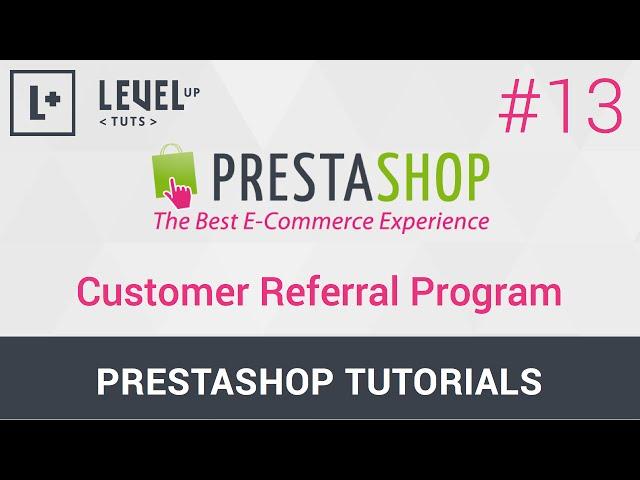 PrestaShop Tutorials #13 - Customer Referral Program