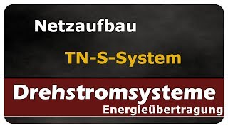 Let's Learn Drehstromsysteme - Netzaufbau TN-S-System