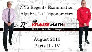 NYS Algebra 2 - Trig Regents August 2010 Parts 2 - 4 - SOLUTIONS