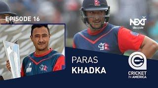 Exclusive interview Paras Khadka - Cricket in America - EP16