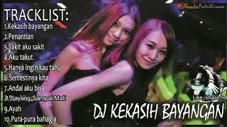 DJ KEKASIH BAYANGAN REMIX 2018 Paling Enak Sedunia