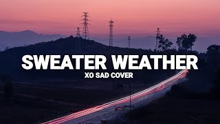 the neighbourhood - sweater weather (xo sad cover)