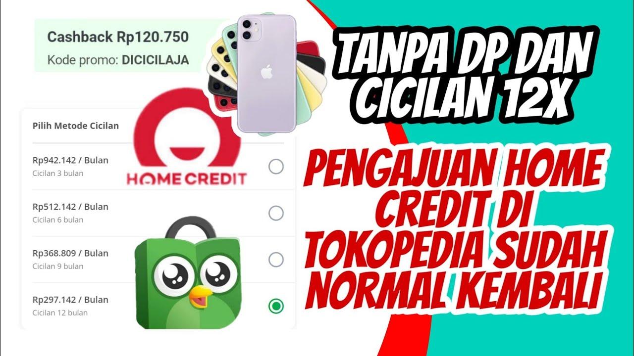 Pengajuan Home Credit Secara Online Di Tokopedia Sudah Normal Kembali Youtube