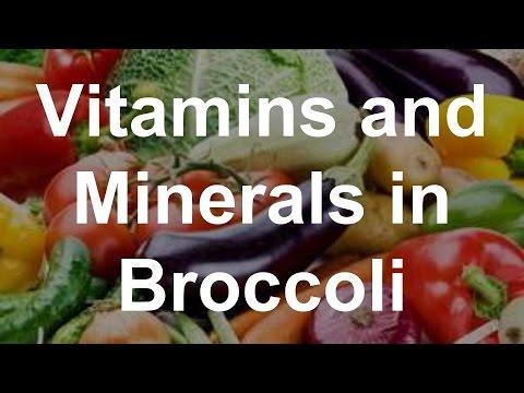 Vitamins and Minerals in Broccoli - Health Benefits of Broccoli
