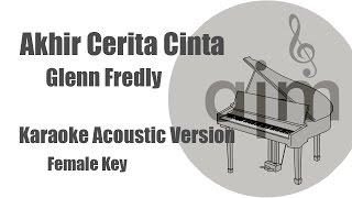 Glenn Fredly Akhir Cerita Cinta Female Key Acoustic Cover Music Lyrics Video