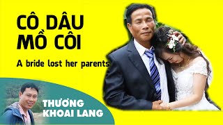 CÔ DÂU MỒ CÔI NẮM TAY CHÚ RUỘT ỨA LỆ | A bride lost her parents