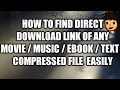 How to Find Direct Download Link Of Any Movie / Music / Ebook / Text / Compressed File  Easily