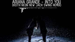 New Ariana Grande 2017 - Into You (New Jack Swing Remix)
