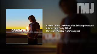 Letra Traducida Faster Kill Pussycat de Paul Oakenfold ft Brittany Murphy