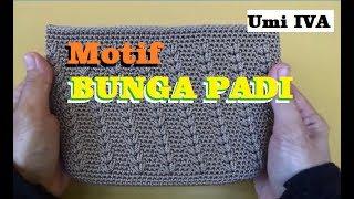 Video Tutorial Merajut Motif Bunga Padi  Crochet download MP3, 3GP, MP4, WEBM, AVI, FLV Agustus 2018