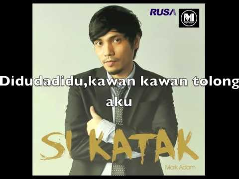 Mark Adam - Si Katak (Audio & Lirik)