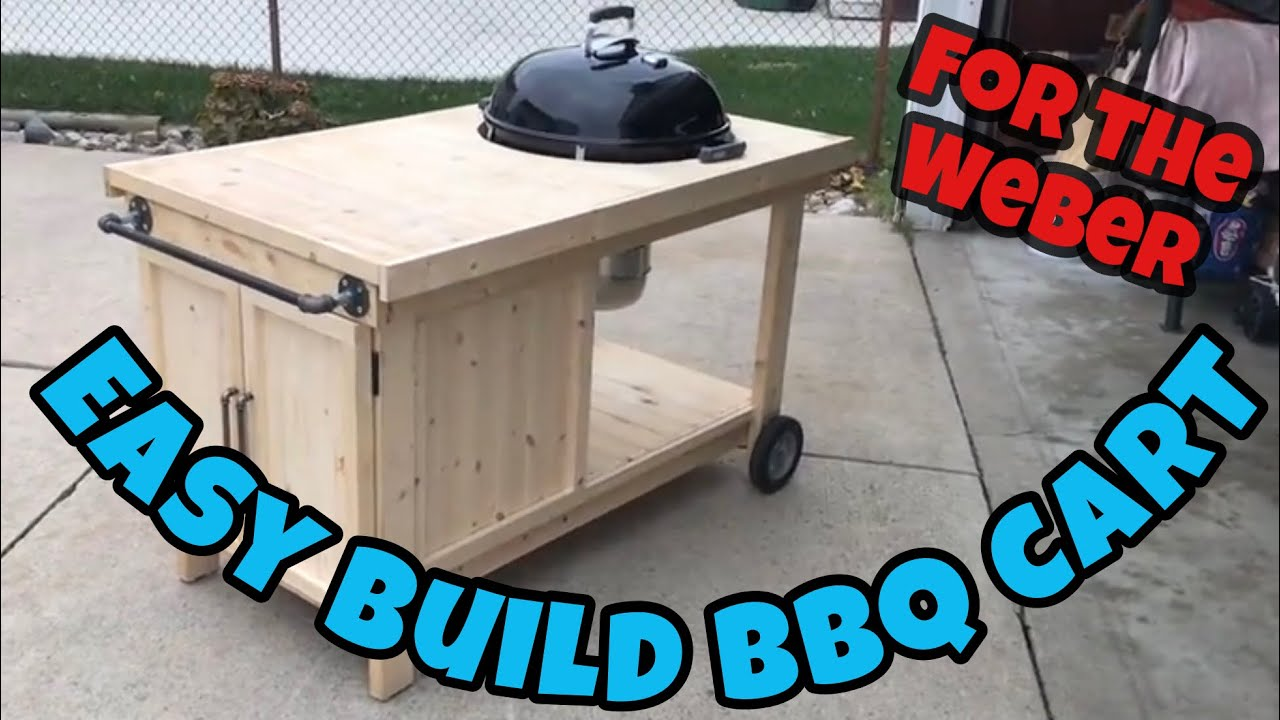 How To Build A Bbq Cart For A 22 Quot Weber Kettle Youtube