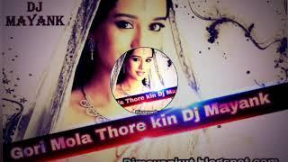 Gori mola Thore Kin Full Cg Rmx DJ MAYANK UT