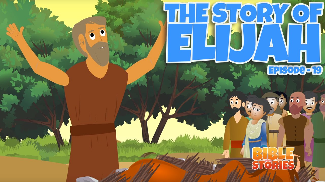 bible stories for kids the story of elijah episode 19 youtube