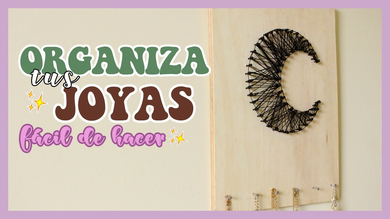 ORGANIZA TUS JOYAS | DIY 🌙