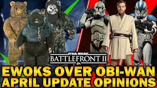 EWOKS OVER OBI-WAN! April Update Opinions Star Wars Battlefront 2