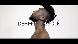 Смотреть клип Dehmo - Désolé