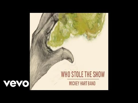 Mickey Hart Band - Who Stole The Show (Audio)