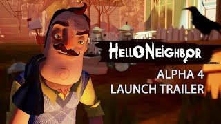 Hello Neighbor Alpha 4 Launch Trailer 4K