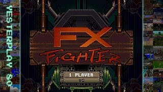 YesterPlay: FX Fighter (MS-DOS, Argonaut Software, 1995)