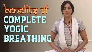 Benefits of Complete Yogic Breathing