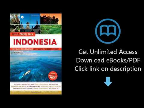Download Indonesia Tuttle Travel Pack: Your Guide to Indonesia's Best Sights for Every Budget (T PDF