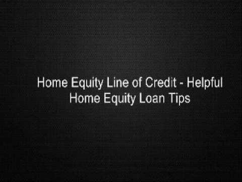 home-equity-line-of-credit---helpful-home-equity-loan-tips