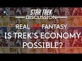Star Trek's Economy Explained - Achievable or Fantasy?