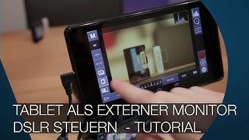 Tablet als externer Monitor und eine DSLR steuern