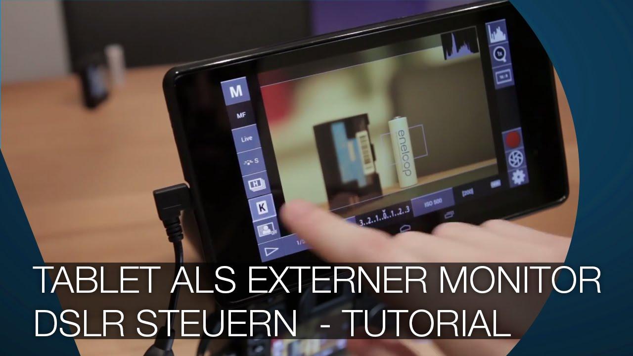 Tablet Als Externer Monitor Und Eine Dslr Steuern Youtube
