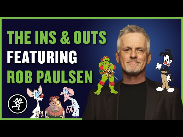 Rob Paulsen - The Ins & Outs With Mackie Episode 201