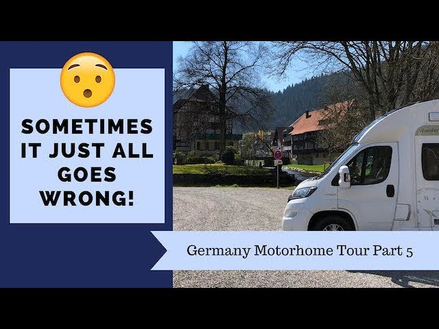 The truth about Vanlife - the reality is some days go WRONG. Like this! Germany Motorhome Tour Pt 5