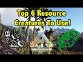 Top 6 Of The Best RESOURCE CREATURES You Need To Use In Ark Survival Evolved!