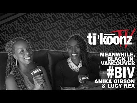 Meanwhile Black in Vancouver (Tikoonz Interview)