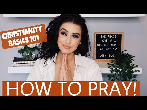 HOW TO PRAY || CHRISTIANITY BASICS 101