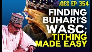 Dr. Damages Show- episode 354: Finding Buhari's WASC; Tithing made easy