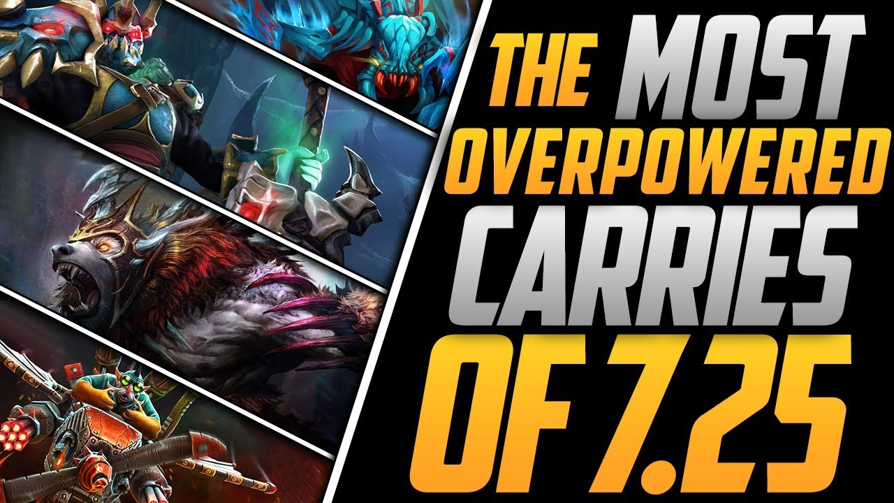 The 4 Most Overpowered Carry Heroes Of 7 25 Who Were The Biggest Winners Bsj Dota 2 Discusses Youtube