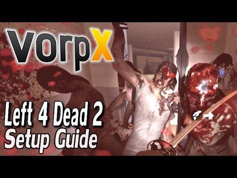 Left 4 Dead 2 VorpX Guide - HTC VIVE, Oculus Rift & SteamVR
