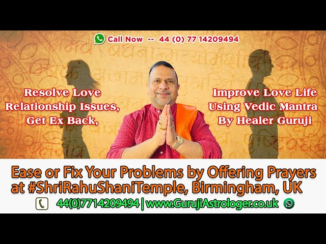 Resolve Love Relationship Issues, Get Ex Back, Improve Love Life Using Vedic Mantra By Healer Guruji