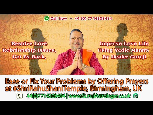Resolve Love Relationship Issues, Get Ex Back, Improve Love Life Using Vedic Mantra By Healer Guruji