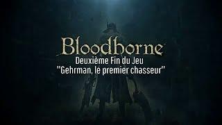 Bloodborne - [SPOIL] - Deuxième Fin du Jeu